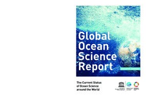 Global Ocean Science Report: The Current Status of Ocean Science  around the World – Executive Summary