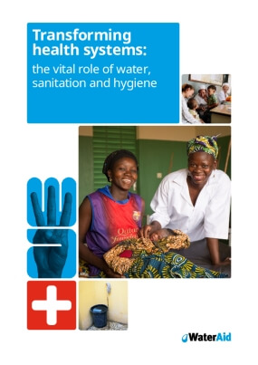 Transforming health systems: the vital role of water, sanitation and hygiene