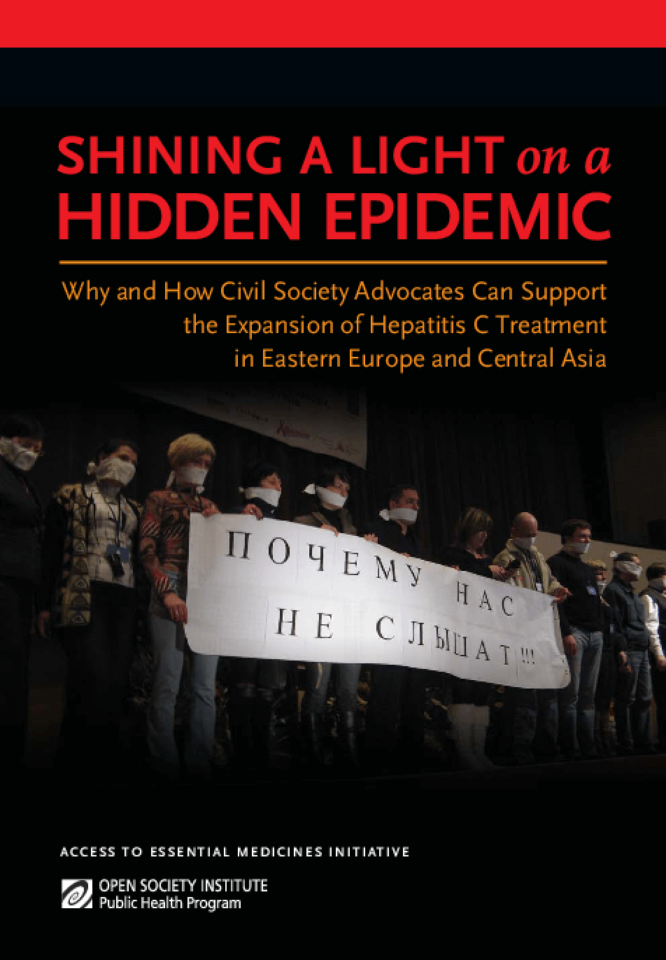 Shining a Light on a Hidden Epidemic: Why and How Advocates Can Support the Expansion of Hepatitis C Treatment in Eastern Europe and Central Asia